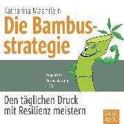 Cover-Bild zu Die Bambusstrategie (Audio Download) von Maehrlein, Katharina
