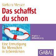 Cover-Bild zu Das schaffst du schon (Audio Download) von Messer, Barbara