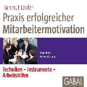 Cover-Bild zu Praxis erfolgreicher Mitarbeitermotivation (Audio Download) von Laufer, Hartmut