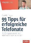Cover-Bild zu 99 Tipps für erfolgreiche Telefonate (eBook) von Fischer, Claudia