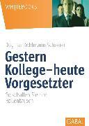 Cover-Bild zu Gestern Kollege - heute Vorgesetzter (eBook) von Kohlmann-Scheerer, Dagmar