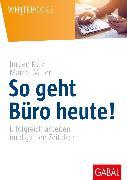 Cover-Bild zu So geht Büro heute! (eBook) von Kurz, Jürgen