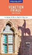 Cover-Bild zu POLYGLOTT on tour Reiseführer Venetien/Friaul von Schetar, Daniela