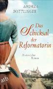 Cover-Bild zu Das Schicksal der Reformatorin
