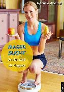 Cover-Bild zu Magersucht - so viel mehr als Hungern (eBook) von Aberger, Manuela