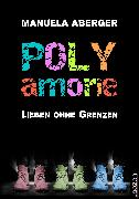 Cover-Bild zu Polyamorie (eBook) von Aberger, Manuela