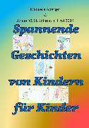 Cover-Bild zu Spannende Geschichten von Kindern für Kinder (eBook) von Aberger, Manuela