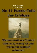 Cover-Bild zu Die 11 Puzzle-Teile des Erfolges - Warum positives Denken alleine zu wenig ist und worauf es wirklich ankommt (eBook) von Aberger, Manuela