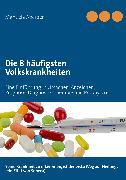 Cover-Bild zu Die 8 häufigsten Volkskrankheiten (eBook) von Aberger, Manuela
