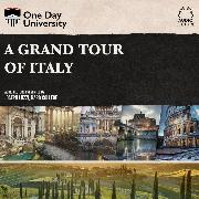 Cover-Bild zu A Grand Tour of Italy (Unabridged) (Audio Download)