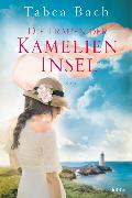 Cover-Bild zu Die Frauen der Kamelien-Insel von Bach, Tabea