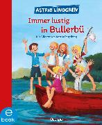 Cover-Bild zu Immer lustig in Bullerbü (eBook) von Lindgren, Astrid
