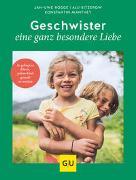 Cover-Bild zu Rogge, Jan-Uwe: Geschwister - eine ganz besondere Liebe
