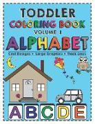 Cover-Bild zu Toddler Coloring Book Alphabet: Activity Book for Babies, Preschoolers (Preschool Prep), Kindergarten, Toddlers, Kids Ages 1-3 and 3-5 Boys or Girls von Publishing, Jvgal