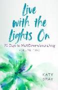 Cover-Bild zu Live with the Lights On: 90 Days to MultiDimensional Living von Bray, Katy