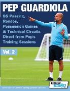 Cover-Bild zu Pep Guardiola - 85 Passing, Rondos, Possession Games & Technical Circuits Direct from Pep's Training Sessions von Soccertutor Com (Hrsg.)