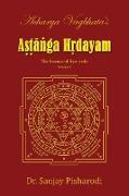 Cover-Bild zu Acharya Vagbhata's Astanga Hridayam Vol 1: The Essence of Ayurveda von Pisharodi, Sanjay