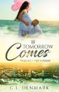 Cover-Bild zu If Tomorrow Comes (Volume, #1) (eBook) von Denmark, C. L.