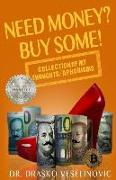 Cover-Bild zu Need Money? Buy Some!: Selection of My Thoughts/Aphorisms von Consulting Ltd, Publisher Vea (Solist)