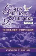 Cover-Bild zu God's Eternal Purpose: The Establishment of God's Kingdom von Butler, Clement C.
