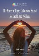 Cover-Bild zu The Power of Light, Colour and Sound for Health and Wellness von Gaupp-Berghausen, Rasmus (Hrsg.)