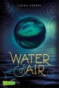 Cover-Bild zu Water & Air (eBook) von Kneidl, Laura