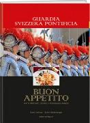 Cover-Bild zu Geisser, David: Guardia Svizzera Pontificia - Buon Appetito