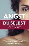 Cover-Bild zu Überwinde die Angst du selbst zu sein von Ahlfeld, Benedikt