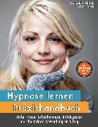 Cover-Bild zu Hypnose lernen - Praxishandbuch (eBook) von Ahlfeld, Benedikt