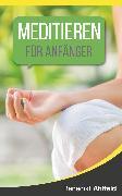 Cover-Bild zu Meditieren lernen für Anfänger (eBook) von Ahlfeld, Benedikt