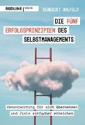 Cover-Bild zu Die fünf Erfolgsprinzipien des Selbstmanagements von Ahlfeld, Benedikt