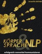 Cover-Bild zu Körpersprache und NLP von Ahlfeld, Benedikt