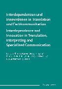 Cover-Bild zu Interdependenzen und Innovationen in Translation und Fachkommunikation / Interdependence and Innovation in Translation, Interpreting and Specialised Communication (eBook) von Ahrens, Barbara (Hrsg.)
