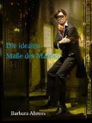 Cover-Bild zu Die idealen Maße des Mannes (eBook) von Ahrens, Barbara