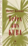 Cover-Bild zu Telex aus Kuba von Kushner, Rachel