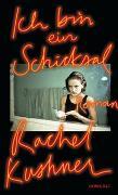 Cover-Bild zu Ich bin ein Schicksal von Kushner, Rachel