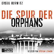 Cover-Bild zu Die Spur der Orphans - Evan Smoak, (Ungekürzt) (Audio Download) von Hurwitz, Gregg