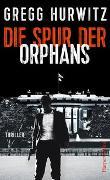 Cover-Bild zu Die Spur der Orphans von Hurwitz, Gregg