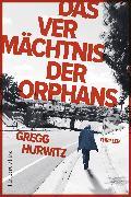 Cover-Bild zu Das Vermächtnis der Orphans (eBook) von Hurwitz, Gregg