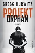 Cover-Bild zu Projekt Orphan von Hurwitz, Gregg