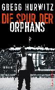 Cover-Bild zu Die Spur der Orphans (eBook) von Hurwitz, Gregg