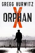 Cover-Bild zu Orphan X (eBook) von Hurwitz, Gregg