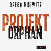 Cover-Bild zu Projekt Orphan (Evan Smoak) (Audio Download) von Hurwitz, Gregg
