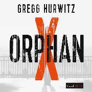 Cover-Bild zu Orphan X (Evan Smoak) (Audio Download) von Hurwitz, Gregg
