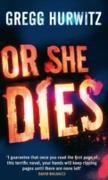 Cover-Bild zu Or She Dies (eBook) von Hurwitz, Gregg