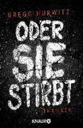 Cover-Bild zu Oder sie stirbt (eBook) von Hurwitz, Gregg