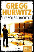 Cover-Bild zu Die Scharfrichter (eBook) von Hurwitz, Gregg