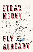 Cover-Bild zu Keret, Etgar: Fly Already
