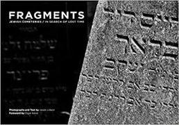 Cover-Bild zu Lidwin, Jacek (Ausw.): Fragments: Jewish Cemeteries: In Search of Lost Time