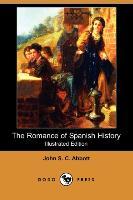 Cover-Bild zu The Romance of Spanish History (Illustrated Edition) (Dodo Press) von Abbott, John Stevens Cabot